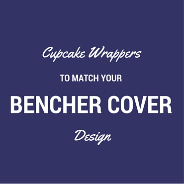 Get cupcake wrappers to match your bencher covers.